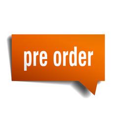 Pre order orange 3d speech bubble vector