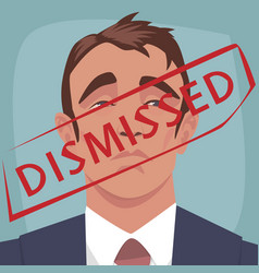 red stamp dismissed on face of unhappy man vector image vector image