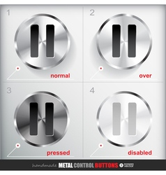 Set of four positions of Circle Metal Pause Button vector image vector image