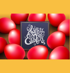 red eggs happy easter lettering modern calligraphy vector image vector image