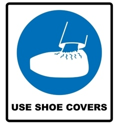 Use shoe covers sign protective safety covers vector