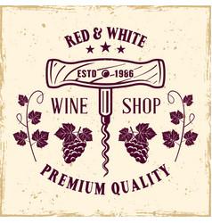 Corkscrew vintage emblem for wine shop vector