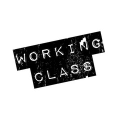 working class rubber stamp vector image