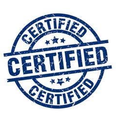 Certified blue round grunge stamp vector