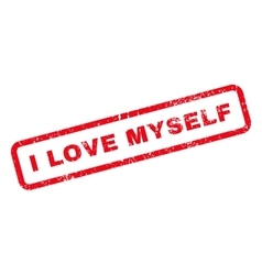 I Love Myself Text Rubber Stamp vector image