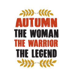 Autumn quote and saying legend good for print vector