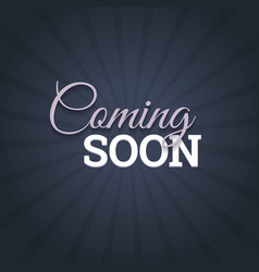 Coming soon message on dark background vector
