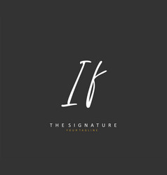 I f initial letter handwriting and signature logo vector