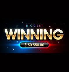 the biggest winning banner for lottery or casino vector image