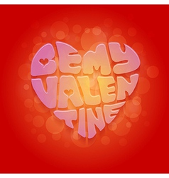 Be my Valentine greeting card vector image