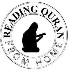Reading quran from home sign vector