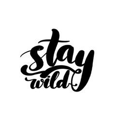 Stay wild hand lettering card vector