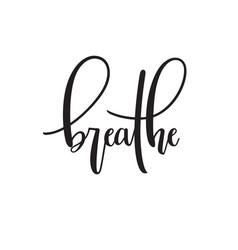 Breathe typography vector