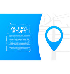 We have moved moving office sign clipart image vector