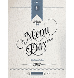 Old Style Vintage Menu of the Day background vector image