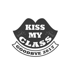 black colored kiss my class text sign with the vector image