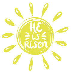 Lettering he is risen done in a yellow circle vector