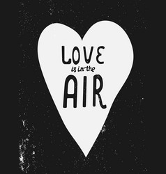 love is in the air hand drawn lettering design vector image