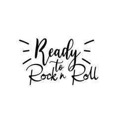 rock n roll quote lettering typography ready to vector image