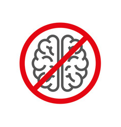 Sign with brain concept to deny thinking vector