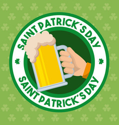 st patricks day badge hand holding cold beer vector image
