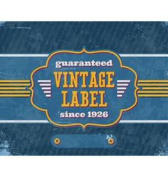 Aged vintage labelon blue cardboard vector image