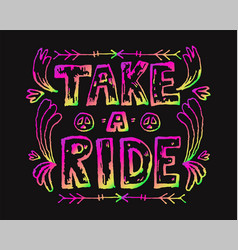 detailed ornamental take a ride quote designe vector image