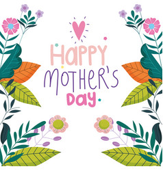 Happy mothers day inscription flowers foliage vector