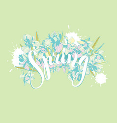 Beautiful lettering spring hand drawn floral vector