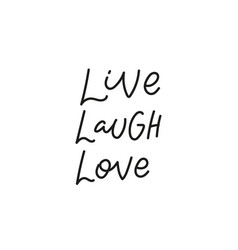 live laugh love quote simple lettering sign vector image
