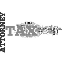 why do i need a tax attorney text word cloud vector image vector image
