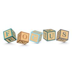 Word FOCUS written with alphabet blocks vector