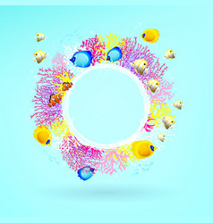 round banner of corals with bright sea fishes vector image