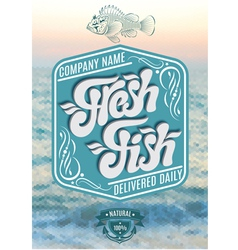 Calligraphic inscription fresh fish on sea backgro vector