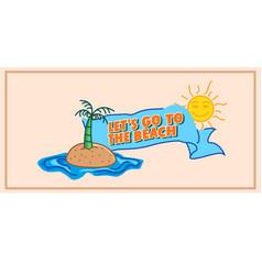 go to beach invitation banner vector image