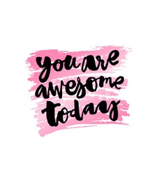 You are awesome today vector