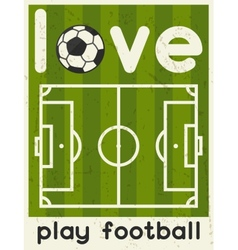 Love Play Football Retro poster in flat design vector image vector image