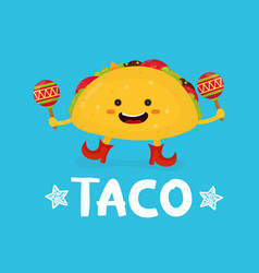 Tasty cute happy smiling taco dance with maracas vector