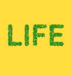 Word life made particles or green life vector