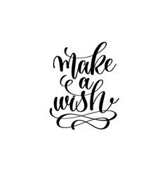 Make a wish - hand lettering inscription vector