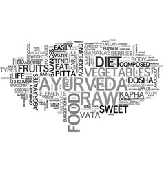Ayurveda and the raw food diet text word cloud vector