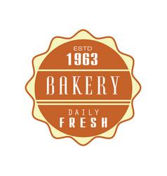 bakery daily fresh logo template estd 1963 vector image