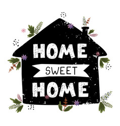 Home sweet home - fun hand drawn poster with vector