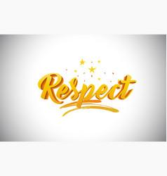 Respect golden yellow word text with handwritten vector