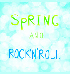 Inscription spring and rock n vector