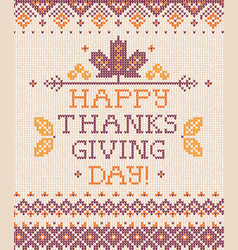 Knitted pattern background happy thanksgiving day vector
