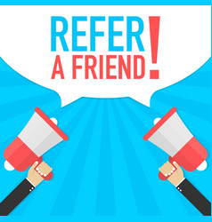 Male hand holding megaphone with refer a friend vector