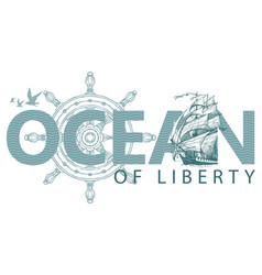 lettering ocean with helm sailing ship and gulls vector image