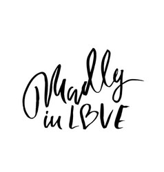 madly in love handdrawn calligraphy for vector image
