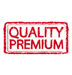 premium quality rubber stamp text vector image